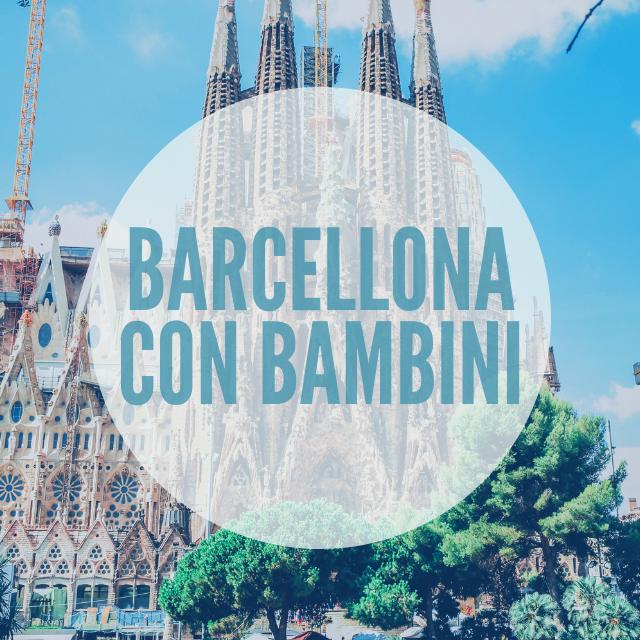 Barcellona con bambini – Spagna