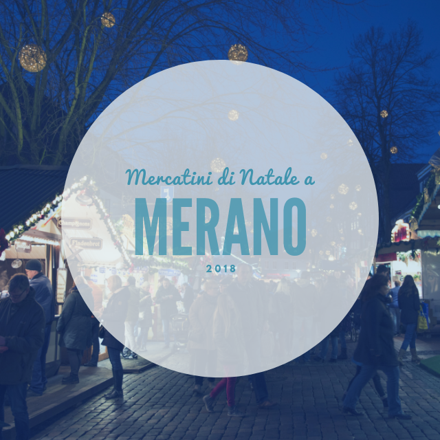 Mercatini di Natale a Merano 2018 con bambini