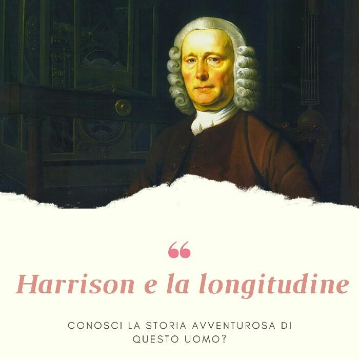 La longitudine e John Harrison