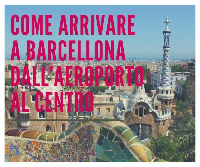 Come arrivare a Barcellona dall'aeroporto al centro